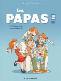 Les Papas en BD T1 : Papa un jour, papa toujours ! (0), bd chez Vents d'Ouest de Goupil, Dentiblù