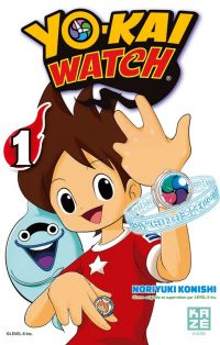 Yo-kai watch  T1, manga chez Kazé manga de Level-5, Konishi