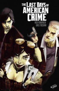 The Last Days Of American Crime, comics chez Jungle de Remender, Tocchini, Dos Reis Viegas
