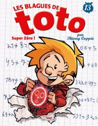 Les blagues de Toto T13 : Super Zéro !, bd chez Delcourt de Coppée, Lorien