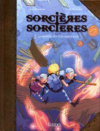 Sorcières sorcières T3 : Le mystère des trois marchands, bd chez Kennes éditions de Chamblain, Thibaudier