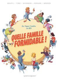 Quelle famille formidable !, bd chez Vents d'Ouest de Goupil, Godard, Grenon, Tybo, Ghorbani, Lebeau, Cerise, Camille, Lai