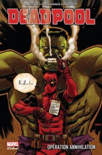 Deadpool (vol.4) T4 : Opération Annihilation, comics chez Panini Comics de Way, Barberi, Vella, Dazo, Mossa, Gracia, Filardi, Gonzales, Daniel, Johnson