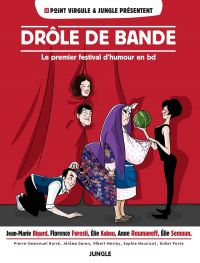 Drôle de bande : Le premier festival d'humour en BD (0), bd chez Jungle de Alteau, Bizarra, Jomard, Shine, Barte, Vox, Clech, Eve-Marie, Neil, Choubi, Rafi, Mailhot