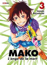 Mako l'ange de la mort T3, manga chez Panini Comics de Matsuhashi