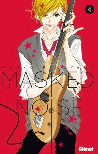Masked noise T4 : , manga chez Glénat de Fukuyama