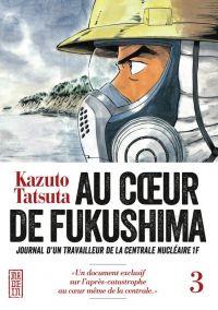 Au cœur de Fukushima  T3, manga chez Kana de Tatsuta