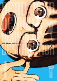 Dead dead demon's dededede destruction  T1, manga chez Kana de Asano