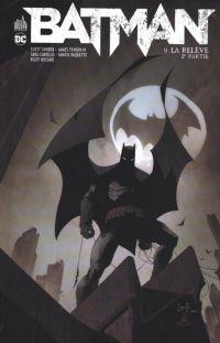 Batman T9 : La relève - 2e partie, comics chez Urban Comics de Tynion IV, Snyder, Paquette, Capullo, Rossmo, Plascencia, Fairbairn, Boyd, FCO Plascencia
