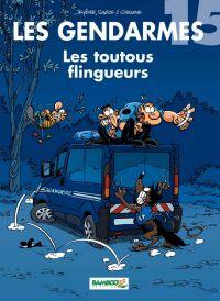 Les Gendarmes T15 : Les toutous flingueurs (0), bd chez Bamboo de Sulpice, Cazenove, Léturgie, Stédo, Erroc, Juan, Jenfèvre, Lunven