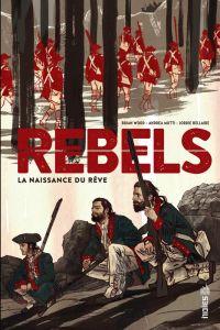 Rebels : La naissance du rêve (0), comics chez Urban Comics de Wood, Kristantina, Mutti, Woodson, Jones, Bellaire, Lotay