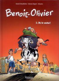 L'Incroyable histoire de Benoit-Olivier T3 : Oh la vache ! , bd chez Kennes éditions de Alcante, Dupré, BenBK