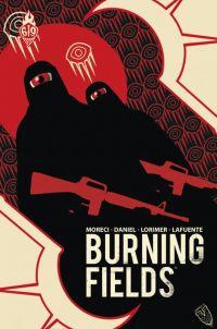 Burning Fields, comics chez Ankama de Daniel, Moreci, Lorimer, Lafuente