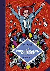 La Petite bédéthèque des savoirs T14 : La communication politique. L'art de séduire pour convaincre., bd chez Le Lombard de Delporte, Terreur Graphique