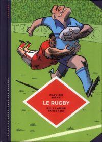La Petite bédéthèque des savoirs T15 : Le rugby. Des origines au jeu moderne, bd chez Le Lombard de Bras, Bouzard