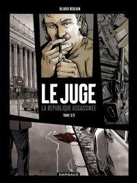 Le Juge, la république assassinée T3 : , bd chez Dargaud de Berlion