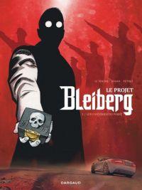 Le Projet Bleiberg T1 : Les fantômes du passé, bd chez Dargaud de Le Tendre, Khara, Peynet