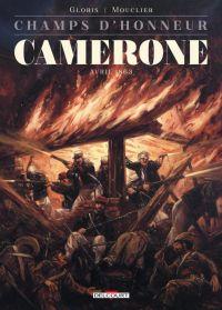 Champs d'honneur T4 : Camerone - Avril 1863, bd chez Delcourt de Gloris, Mouclier