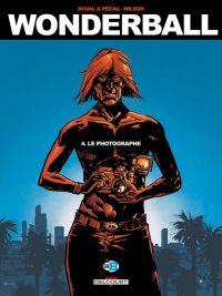 Wonderball T4 : Le Photographe (0), bd chez Delcourt de Pécau, Blanchard, Duval, Wilson, Fernandez