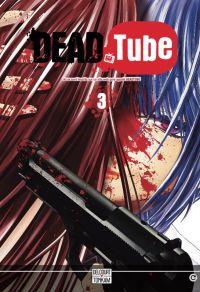 Dead tube T3, manga chez Tonkam de Yamaguchi, Kitakawa