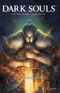 Dark Souls T1 : Le souffle d'Andolus (0), comics chez Hachette de Mann, Quah, Lee, Khor