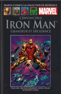 Marvel Comics, la collection de référence T5 : L'invincible Iron Man - Grandeur et décadence (0), comics chez Hachette de Goodwin, Lee, Colan, Craig, Collectif