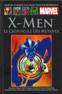 Marvel Comics, la collection de référence T13 : X-Men - Le crépuscule des mutants (0), comics chez Hachette de Thomas, Drake, Windsor-Smith, Heck, Adams, Roth, Steranko, Collectif