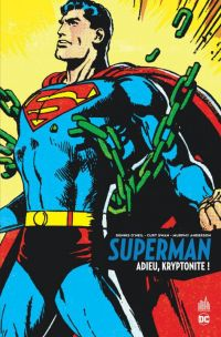Superman - Adieu, kryptonite !, comics chez Urban Comics de O'neil, Swan, Giordano, Anderson, Adams
