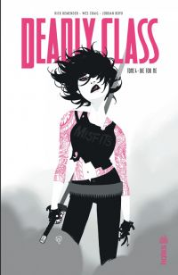 Deadly Class T4 : Die for me (0), comics chez Urban Comics de Remender, Craig, Boyd