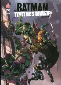 Batman & Les tortues Ninjas T1, comics chez Urban Comics de Tynion IV, Williams II, Colwell, Kirkham