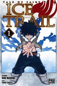 Tales of Fairy tail - Ice trail T1, manga chez Pika de Mashima, Shirato