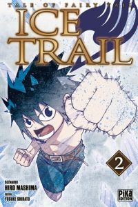 Tales of Fairy tail - Ice trail T2 : , manga chez Pika de Mashima, Shirato