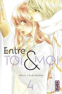 Entre toi & moi T4, manga chez Kana de Tsukishima