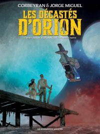 Les Décastés d'Orion T1, bd chez Les Humanoïdes Associés de Corbeyran, Miguel
