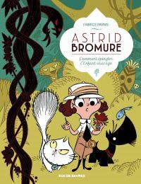 Astrid Bromure T3 : Comment épingler l'enfant sauvage, bd chez Rue de Sèvres de Parme, Dreher