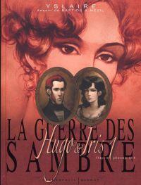 La Guerre des Sambre – cycle 1 : Hugo et Iris, T1 : Le mariage d'Hugo (0), bd chez Futuropolis de Yslaire, Bastide, Mézil