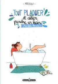 Tout plaquer et aller prendre un bain, bd chez Monsieur Pop Corn de Mathou