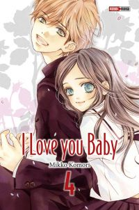 I love you baby T4 : , manga chez Panini Comics de Komori