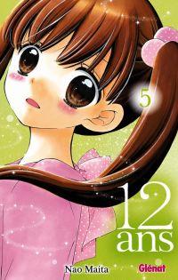 12 ans T5 : , manga chez Glénat de Maita