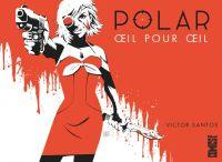 Polar T2 : Oeil pour œil, comics chez Glénat de Santos