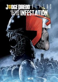 Judge Dredd / Aliens : Infestation, comics chez Wetta de Diggle, Wagner, Flint