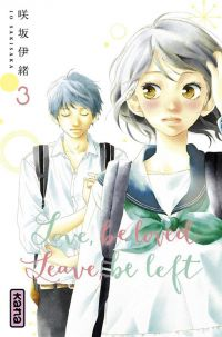 Love,Be Loved Leave,Be Left T3, manga chez Kana de Sakisaka