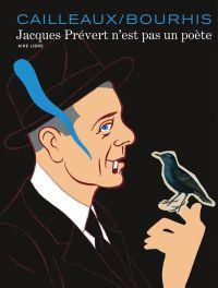 Jacques Prévert n'est pas un poète, bd chez Dupuis de Bourhis, Cailleaux