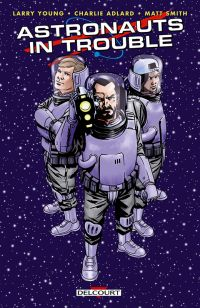 Astronauts in trouble : , comics chez Delcourt de Young, Smith, Adlard