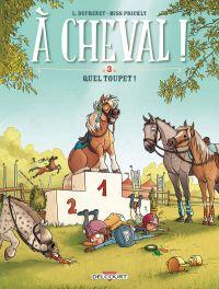 A cheval ! T3 : Quel toupet !, bd chez Delcourt de Dufreney, Prickly, Paillat