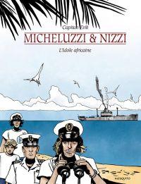 Capitan Erik T1 : L'idole africaine (0), bd chez Mosquito de Nizzi, Micheluzzi
