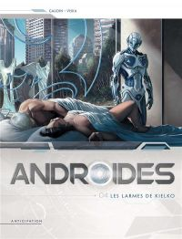 Androïdes – Saison 1, T4 : Les Larmes de Kielko (0), bd chez Soleil de Gaudin, Viska, Héban