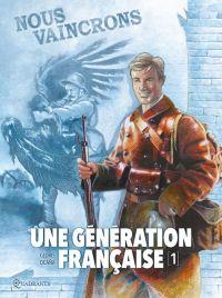 Une Génération française T1 : Nous vaincrons !, bd chez Soleil de Gloris, Ocaña, Saint Blancat