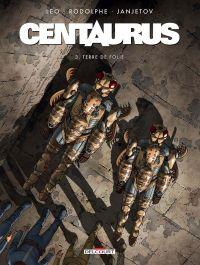 Centaurus T3 : Terre de folie (0), bd chez Delcourt de Léo, Rodolphe, Janjetov