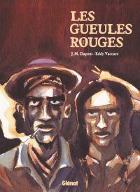 Les Gueules Rouges, bd chez Glénat de Dupont, Vaccaro